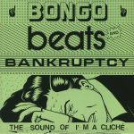 Bongo Beats & Bankruptcy