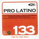 DMC Pro Latino 133: Italian Spanish & Global Latin Hits From Around The World (Strictly DJ Only)