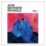 Acid Mothers Reynols Vol 1
