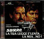 Sbirro La Tua Legge E Lenta La Mia No! (Soundtrack)