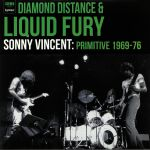 Diamond Distance & Liquid Fury: Primitive 1969-76