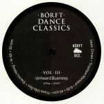 Borft Dance Classics Vol 3: Unheard Business