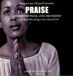 Praise: A Prayer For Peace Love & Wisdom: Gospel Music According To Joe Claussell Part 6
