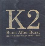 Burst After Burst: Early Recordings 1990-1996