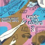 Under The Covers Vol 3
