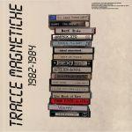 Tracce Magnetiche: 1982-1984