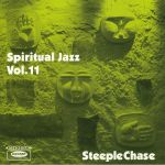 Spiritual Jazz 11: SteepleChase: Esoteric Modal & Progressive Jazz From The Steeplechase Label 1974-84