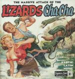 The Massive Attack Of The Lizards Cha Cha