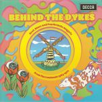 Behind The Dykes: Psychedelic Nuggets From The Lowlands 1964-1972