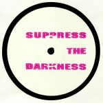 Suppress The Darkness