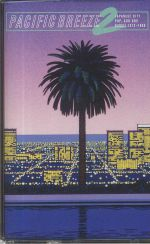 Pacific Breeze 2: Japanese City Pop AOR & Boogie 1972-1986