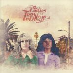The Ladies Of Too Slow To Disco Vol 2