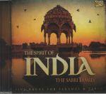 The Spirit Of India: Five Ragas For Sarangi & Tabla
