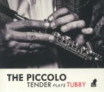 The Piccolo: Tender Plays Tubby