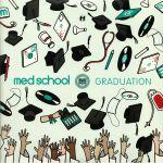 Med School: Graduation