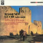 Le Cid: Ballet Music/Scenes Pittoresques/The Last Sleep Of The Virgin
