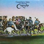 Canterbury Tales: The Best Of Caravan (remastered)