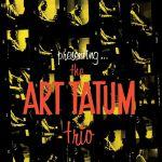 Presenting The Art Tatum Trio