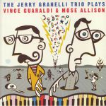 The Jerry Granelli Trio Plays Vince Guaraldi & Mose Allison