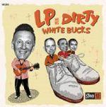 LP & His Dirty White Bucks
