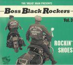 Boss Black Rockers Vol 3: Rockin' Shoes