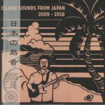 Island Sounds From Japan 2009-2016