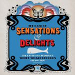 The Land Of Sensations & Delights: The Psych Pop Sounds Of White Whale Records 1965-1970