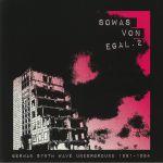 Sowas Von Egal 2: German Synth Wave Underground 1981-1984