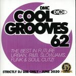 Cool Grooves 62: The Best In Cooler Hits & Future Urban R&B Pop Chilled House D&B Dubstep Garage Slowjams Jazz Funk & Soul Cutz! (Strictly DJ Only)