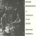 Peter Broderick & Friends Play More Arthur Russell
