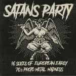 Satan's Party: 16 Slices Of European Early 70's Proto Metal Madness