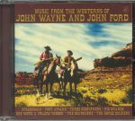 Music From The Westerns Of John Wayne & John Ford (Soundtrack)