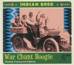 Indian Bred Vol 3: War Chant Boogie