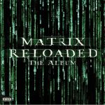 The Matrix Reloaded: The Album (Soundtrack)