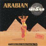 Arabian Disco: 12 Arabian Disco Slashes From The 70's