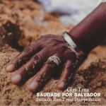 Saudade For Salvador
