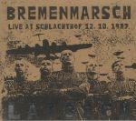 Bremenmarsch: Live At Schlachthof 12/10/1987