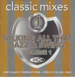 DMC Classic Mixes: Talking All That Jazz & Swing Vol 1 (Strictly DJ Only)