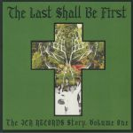 The Last Shall Be First: The JCR Records Story Vol 1