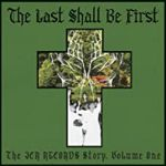 The Last Shall Be First: The JCR Records Story Volume 1