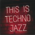This Is Techno Jazz Vol 1