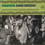 Oriental Rare Groove: Rare Funky Songs From The Arabic World