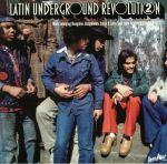Latin Underground Revolution 2: More Swinging Boogaloo Guaguanco Salsa & Latin Soul From New York City 1968-1972