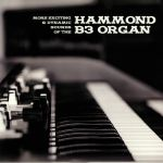 More Exciting & Dynamic Sounds Of The Hammond B3 Organ