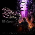 The Dark Crystal: Age Of Resistance Vol 2 (Soundtrack)