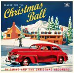 Headin' For The Christmas Ball: 14 Swing & R&b Christmas Crooners