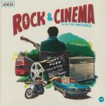 Rock & Cinema: The Best Rock Songs In Movies (Soundtrack)