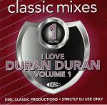 DMC Classic Mixes: I Love Duran Duran Vol 1 (Strictly DJ Only)