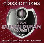 DMC Classic Mixes: I Love Duran Duran Vol 1 (Strictly DJ Only)