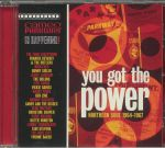 You Got The Power: Northern Soul 1964-1967